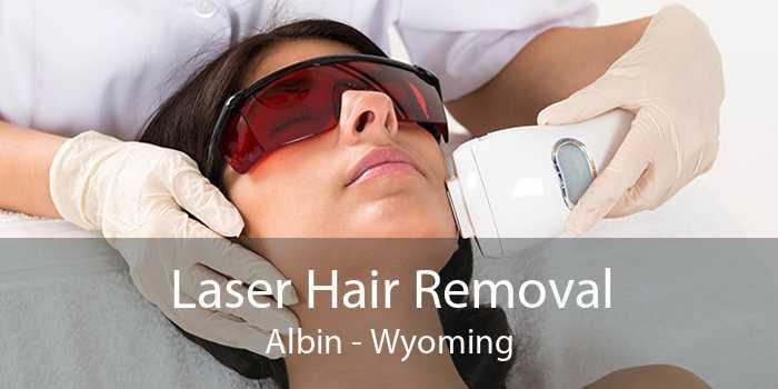 Laser Hair Removal Albin - Wyoming