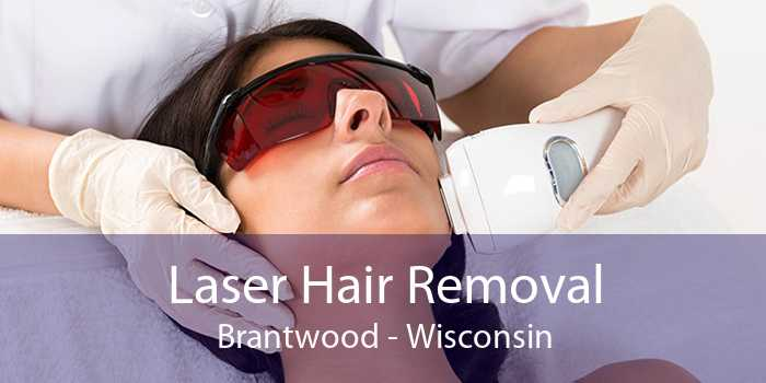 Laser Hair Removal Brantwood - Wisconsin