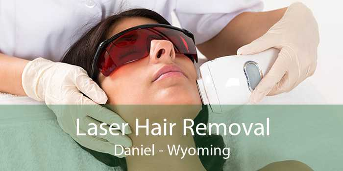 Laser Hair Removal Daniel - Wyoming