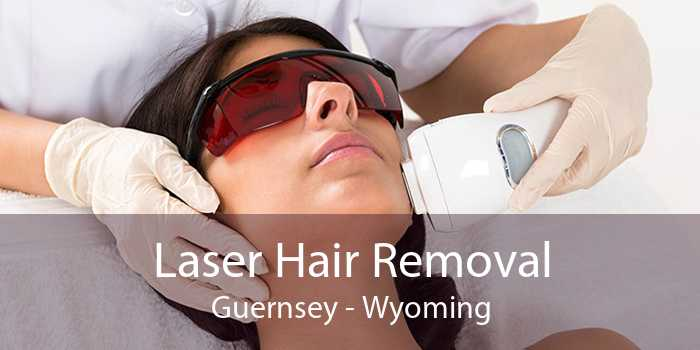 Laser Hair Removal Guernsey - Wyoming