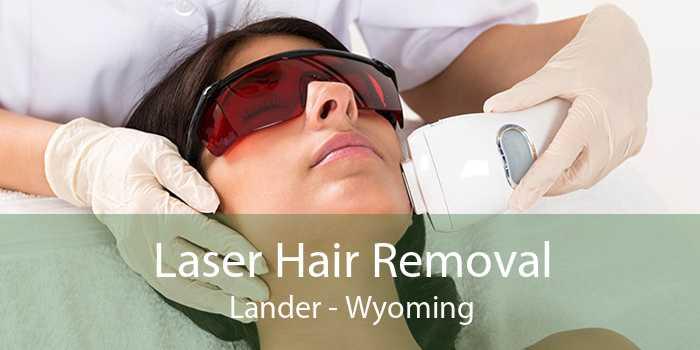 Laser Hair Removal Lander - Wyoming