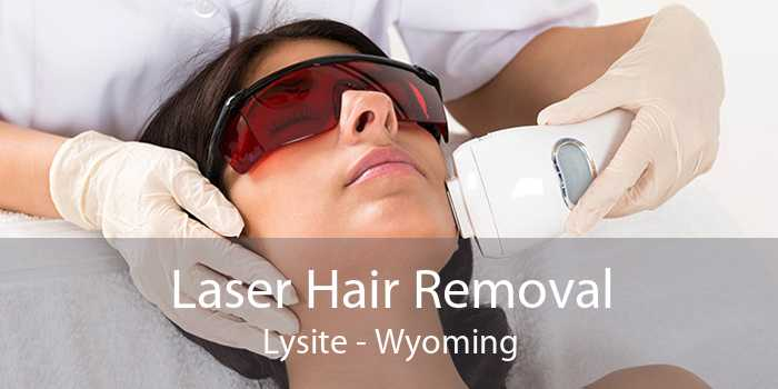 Laser Hair Removal Lysite - Wyoming