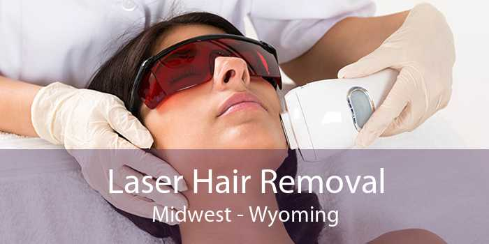 Laser Hair Removal Midwest - Wyoming