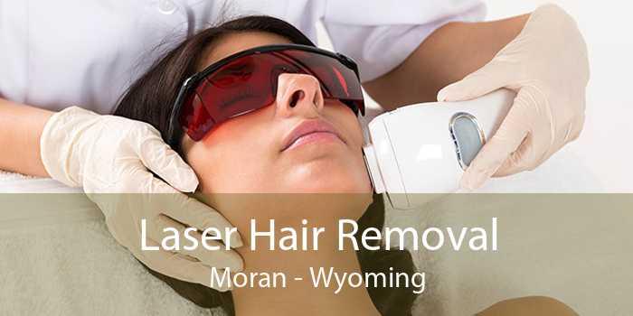 Laser Hair Removal Moran - Wyoming