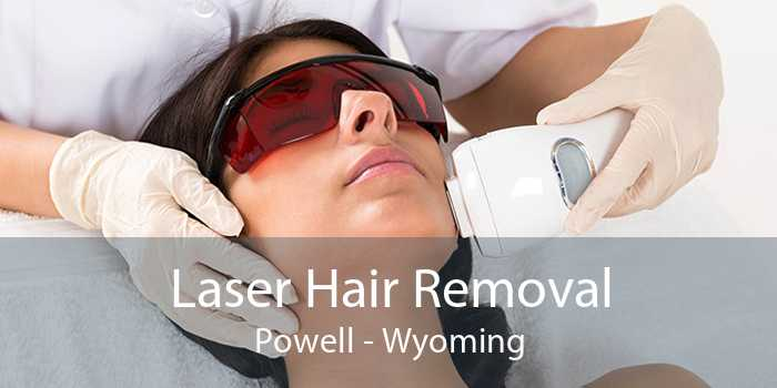 Laser Hair Removal Powell - Wyoming