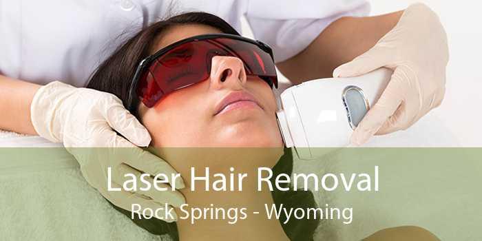 Laser Hair Removal Rock Springs - Wyoming