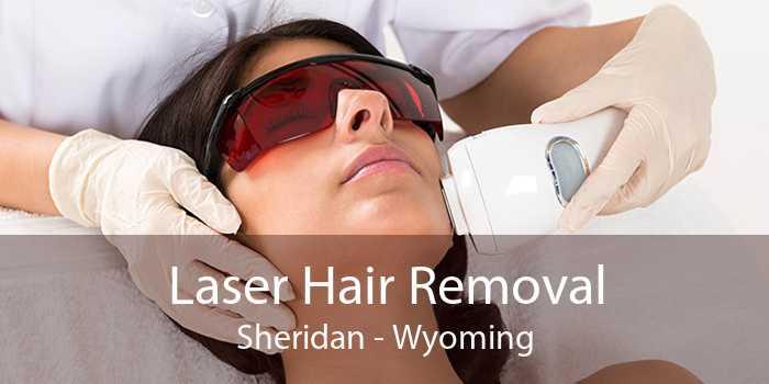 Laser Hair Removal Sheridan - Wyoming