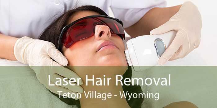 Laser Hair Removal Teton Village - Wyoming