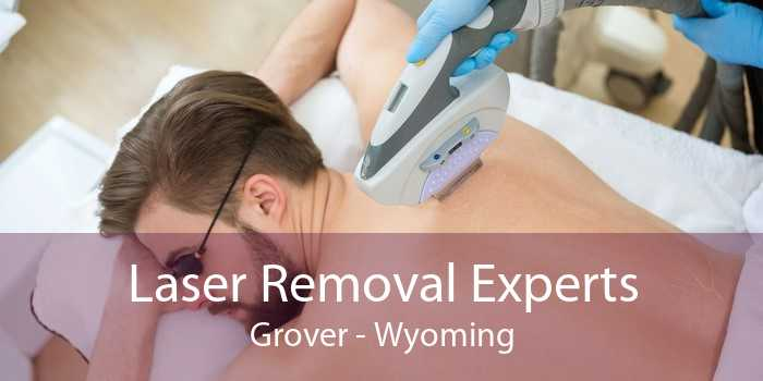 Laser Removal Experts Grover - Wyoming