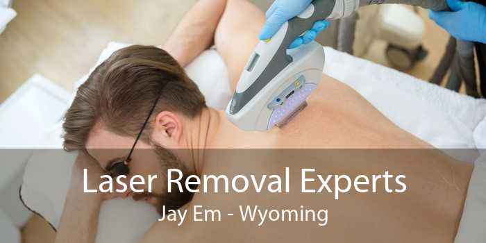 Laser Removal Experts Jay Em - Wyoming