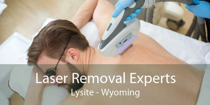 Laser Removal Experts Lysite - Wyoming