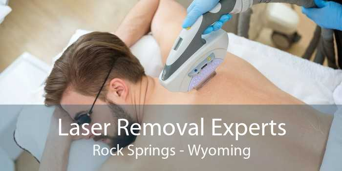 Laser Removal Experts Rock Springs - Wyoming