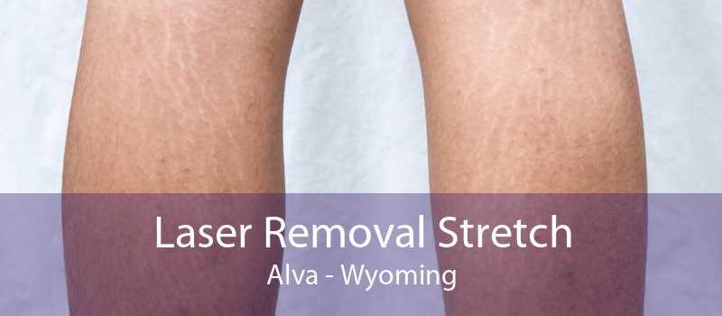 Laser Removal Stretch Alva - Wyoming