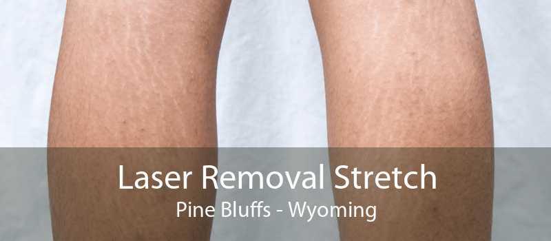 Laser Removal Stretch Pine Bluffs - Wyoming